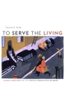 To Serve the Living: Funeral Directors and the African American Way of Death Cover Image