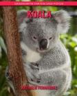 Koala: Sagenhafte Fakten und Fotos Cover Image