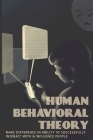 Human Behavioral Theory: Make Difference In Ability To Successfully Interact With & Influence People: Behavioral Psychology Book Cover Image
