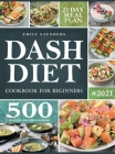 Dash Diet Cookbook for Beginners: 500 Wholesome Recipes for Balanced and Low Sodium Meals. The Complete Guide to Safely and Healthily Lowering High Bl Cover Image