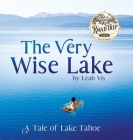 The Very Wise Lake: A Tale of Lake Tahoe Cover Image