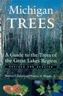 Michigan Trees, Revised and Updated: A Guide to the Trees of the Great Lakes Region Cover Image