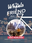 The Wheels of Friend: A Worldwide Bicycle Journey Cover Image