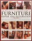 The Practical Illustrated Guide to Furniture Repair and Restoration: Expert Step-By-Step Techniques Shown in More Than 1200 Photographs; How to Repair Cover Image