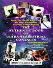 The Authentic Book Of Ultra-Terrestrial Contacts: From The Secret Alien Files of UFO Researcher Timothy Green Beckley Cover Image