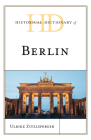 Historical Dictionary of Berlin (Historical Dictionaries of Cities) Cover Image