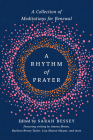 A Rhythm of Prayer: A Collection of Meditations for Renewal Cover Image