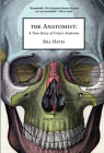 The Anatomist: A True Story of Gray's Anatomy Cover Image