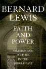 Faith and Power: Religion and Politics in the Middle East Cover Image