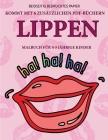 Malbuch für 4-5 jährige Kinder (Lippen): Dieses Buch enthält 40 stressfreie Farbseiten, mit denen die Frustration verringert und das Selbstvertrauen g Cover Image