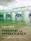 Industry and Intelligence: Contemporary Art Since 1820 (Bampton Lectures in America) Cover Image