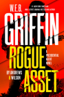 W. E. B. Griffin Rogue Asset by Andrews & Wilson (A Presidential Agent Novel #9) Cover Image