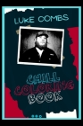 Luke Combs Chill Coloring Book: A Calm and Relaxed, Chill Out Adult Coloring Book Cover Image