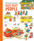 Richard Scarry's Busy Busy People (Richard Scarry's BUSY BUSY Board Books) Cover Image