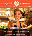 Organic Avenue: Recipes for Life, Made with LOVE* Cover Image