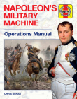 Napoleon's Military Machine Operations Manual (Haynes Manuals) Cover Image