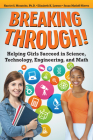 Breaking Through!: Helping Girls Succeed in Science, Technology, Engineering, and Math Cover Image