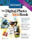 Get Creative!: The Digital Photo Idea Book Cover Image