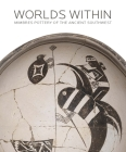 Worlds Within: Mimbres Pottery of the Ancient Southwest Cover Image