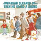 Jonathan Cleaned Up?then He Heard a Sound: Or Blackberry Subway Jam Cover Image