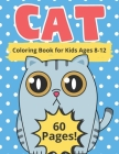 Cat Coloring Book for Kids Ages 8-12: Jumbo Colouring Book for Children - Cute Pictures with Funny Kitten - Perfect Gift for Cats Lovers Boys and Girl Cover Image