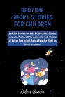 Bedtime short Stories for Childrens: Bedtime Stories for Kids A Collection of Short Tales with Positive Affirmations to Help Children Fall Asleep Fast Cover Image