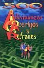 500 Adivinanzas, Acertijos y Refranes = 500 Riddles and Spanish Popular Phases Cover Image