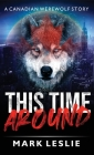 This Time Around: A Canadian Werewolf in New York Story Cover Image