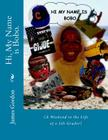 Hi, My Name is Bobo.: (A Weekend in the Life of a 5th Grader) Cover Image