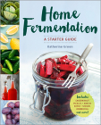 Home Fermentation: A Starter Guide Cover Image
