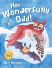 How Wonderfully Odd!: A Backwards Bedtime Adventure of Kindness, Empathy, and Inclusion for Kids Cover Image