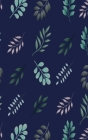 My Password Log Book: A Discreet Organizer To Track Internet Usernames and Passwords - Navy Blue with Green and Pink Leaves Cover Image