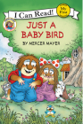 Little Critter: Just a Baby Bird (My First I Can Read) Cover Image