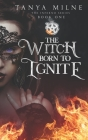 The Witch Born to Ignite: Book One in the Inferno Series Cover Image