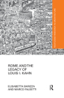 Rome and the Legacy of Louis I. Kahn (Routledge Research in Architecture) Cover Image