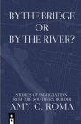 By The Bridge Or By The River? Cover Image
