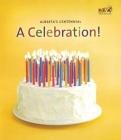 Alberta's Centennial: A Celebration! Cover Image