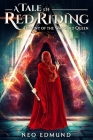A Tale of Red Riding: Destiny of the Wayward Queen Cover Image