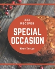 333 Special Occasion Recipes: A Special Occasion Cookbook for All Generation Cover Image