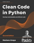 Clean Code in Python - Second Edition: Develop maintainable and efficient code Cover Image