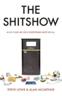 The Shitshow: An 'Is It Just Me Or Is Everything Shit?' Special Cover Image