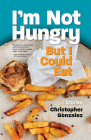 I'm Not Hungry But I Could Eat Cover Image