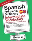 Spanish Frequency Dictionary - Intermediate Vocabulary: 2501-5000 Most Common Spanish Words Cover Image