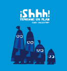 ¡shhh! Tenemos Un Plan (Junior Library Guild Selection) Cover Image