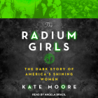 The Radium Girls: The Dark Story of America�s Shining Women Cover Image