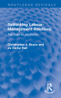 Rethinking Labour-Management Relations: The Case for Arbitration (Routledge Revivals) Cover Image