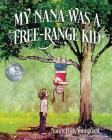 My Nana Was A Free-Range Kid Cover Image