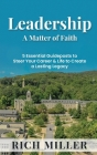 Leadership A Matter Of Faith: 5 Essential Guideposts to Steer Your Career & Life to Create a Lasting Legacy Cover Image