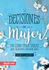 Decisiones de Mujer: Un Libro Para Chicas Que Quieren Decidir Bien Cover Image