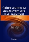 Cochlear Anatomy Via Microdissection with Clinical Implications: An Atlas Cover Image